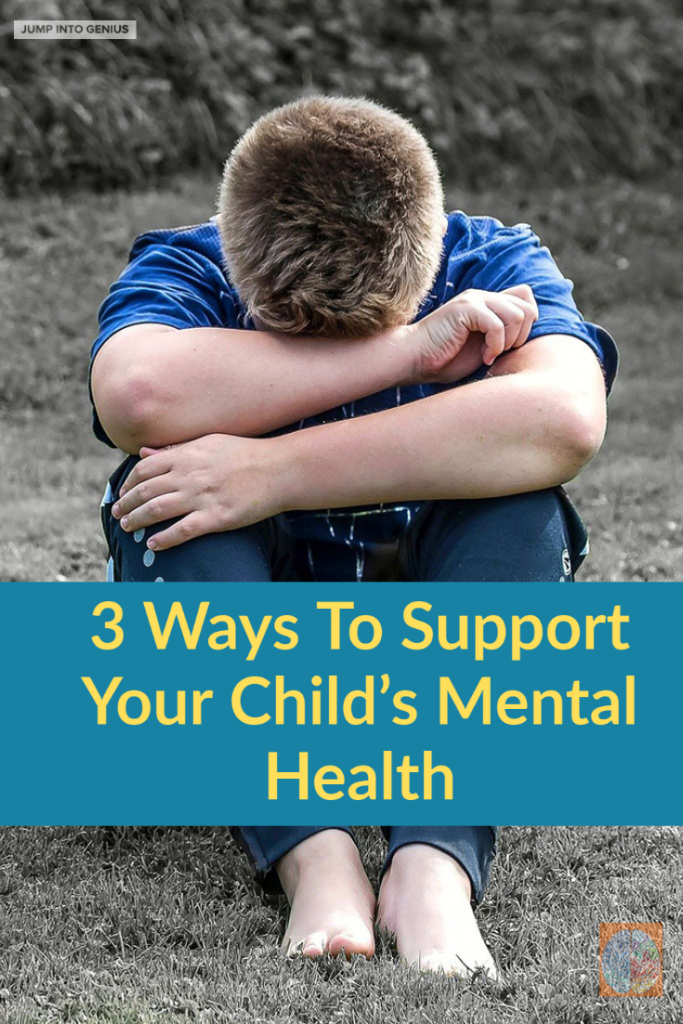 3 Ways To Support Your Child's Mental Health