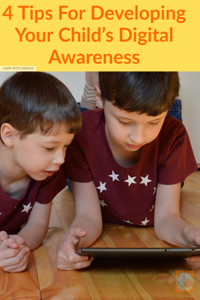 4 Tips For Developing Your Child's Digital Awareness