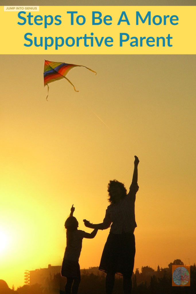 Steps To Be A More Supportive Parent